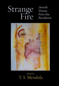 """Cover of """"Strange Fire: Jewish Voices from the Pandemic"""", edited by TS Mendola, featuring an abstract artwork"""